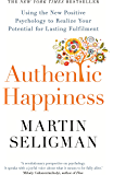 Authentic Happiness: Using the New Positive Psychology to Realise your Potential for Lasting Fulfilment (English Edition)