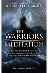 The Warrior's Meditation: The Best-Kept Secret in Self-Improvement, Cognitive Enhancement, and Stress Relief, Taught by a Master of Four Samurai Arts (Total Embodiment Method TEM) Kindle Edition