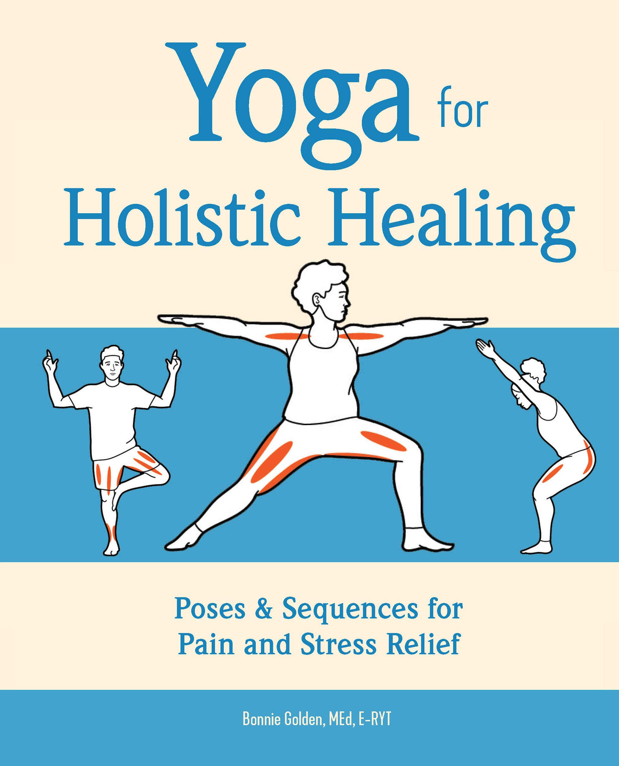 Yoga for Holistic Healing: Poses & Sequences for Pain and Stress