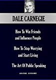 Dale Carnegie's Trilogy  : How To Win Friends And Influence People;  How To Stop Worrying And Start Living; The Art Of Public Speaking (Alpha Centauri Self-Development Book 1101) (English Edition)