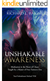 Unshakable Awareness: Meditation in the Heart of Chaos, Taught by a Master of Four Samurai Arts (Total Embodiment Method…