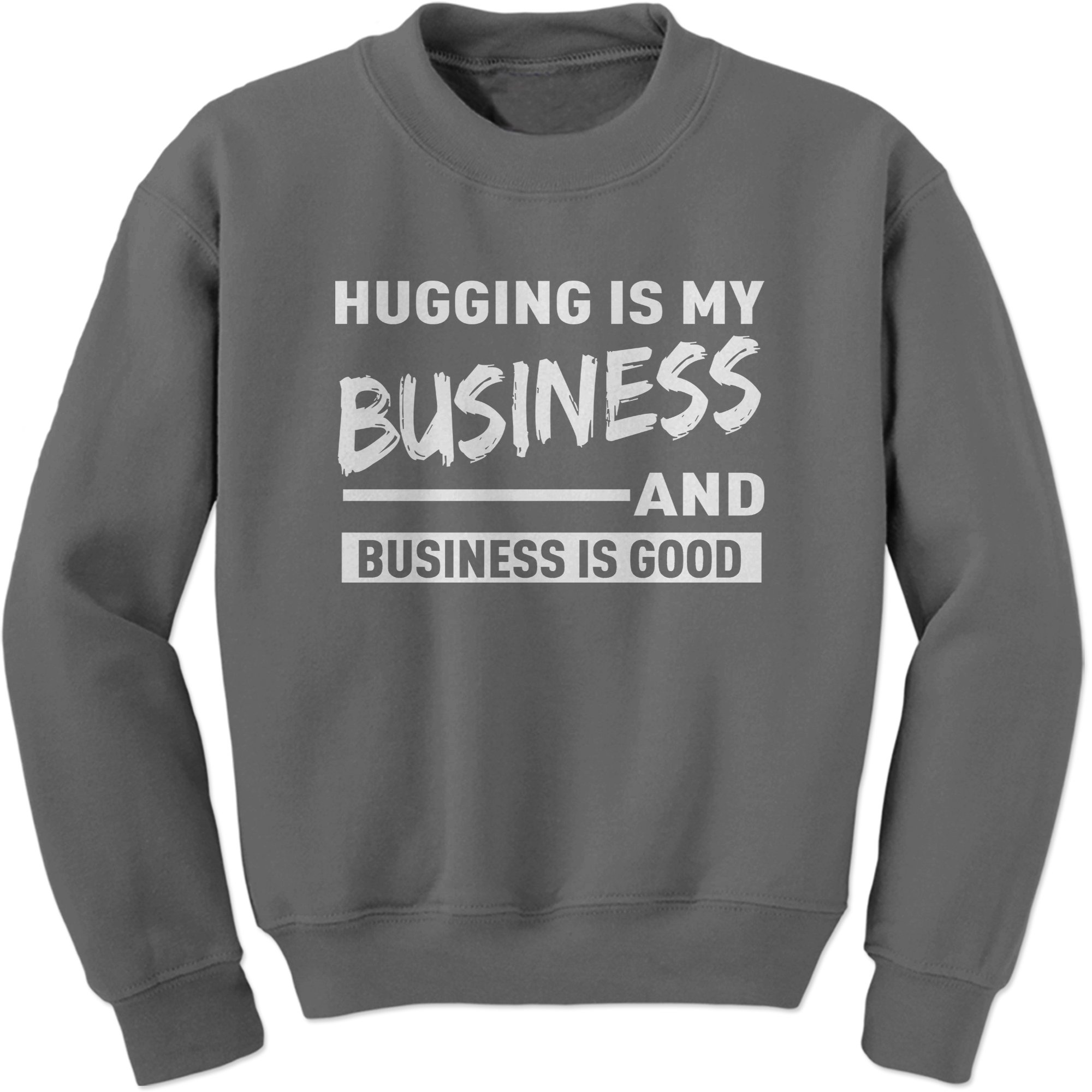 Expression Tees Crew Hugging Is My Business Adult Medium Charcoal Grey
