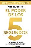 El poder de los 5 segundos: Sé valiente en el día a día y transforma tu vida (Otros) (Spanish Edition)
