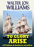 To Glory Arise (Privateers & Gentlemen)