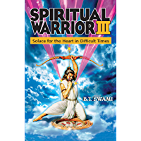 Spiritual Warrior III: Solace for the Heart in Difficult Times (English Edition)
