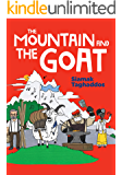 The Mountain and The Goat: A modern-day fable designed to plant the seeds of resourcefulness and take-action mentality. Children's book for ages 5-8.