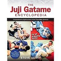 The Juji Gatame Encyclopedia: Comprehensive Applications of the Cross-Body Armlock...