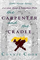 The Carpenter and the Cradle: A 6-Week Group or Individual Study (God's House Series Book 1) Kindle Edition