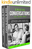 Crucial Conversations: The Right Way - Bundle - The Only 2 Books You Need to Master Difficult Conversations, Crucial Confrontations and Conversation Tactics Today (Social Skills Best Seller Book 12)