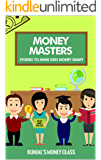 MONEY MASTERS: STORIES TO MAKE KIDS MONEY SMART