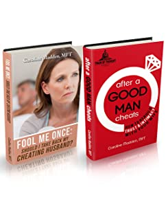 Fool Me Once (For Women) After A Good Man Cheats (For Men)-Boxed Set: Infidelity in Marriage Boxed Set (Surviving Infidelity-Advice from a Marriage Therapist Book 3)