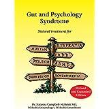 Gut and Psychology Syndrome: Natural Treatment for Autism, Dyspraxia, A.D.D., Dyslexia, A.D.H.D., Depression, Schizophrenia,