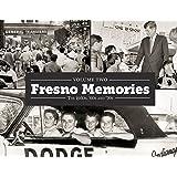 Fresno Memories II: The 1950s, '60s and '70s
