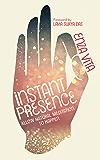 Instant Presence: Allow Natural Meditation to Happen