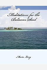 Meditations for the Belizean Soul