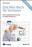 Das Mac-Buch für Senioren: Die verständliche Anleitung zu Apple-Computern (Edition SmartBooks)