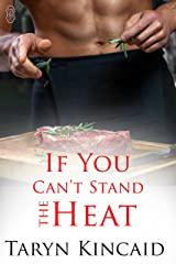 If You Can't Stand the Heat Kindle Edition