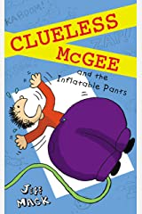 Clueless McGee and The Inflatable Pants: Book 2 Kindle Edition