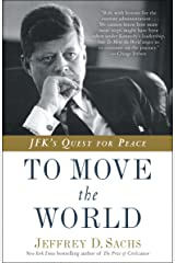 To Move the World: JFK's Quest for Peace Kindle Edition