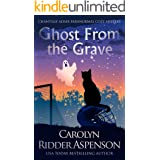 Ghost From the Grave: A Chantilly Adair Paranormal Cozy Mystery (The Chantilly Adair Paranormal Cozy Mystery Series Book 4)