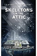 Skeletons in the Attic: A Marketville Mystery Kindle Edition
