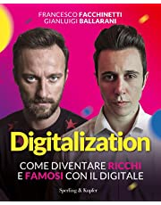 Digitalization. Come diventare ricchi e famosi con il digitale
