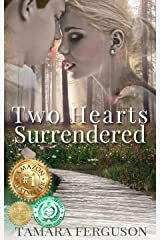 TWO HEARTS SURRENDERED (Two Hearts Wounded Warrior Romance Book 1) Kindle Edition