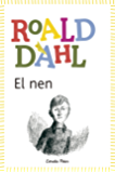 El nen: inclou recurs digital (BIBLIOTECA ROALD DAHL (EP) Book 32) (Catalan Edition)