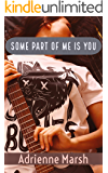 Some Part of Me is You
