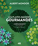 Les plates-bandes gourmandes: L'aménagement paysager comestible
