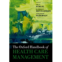 The Oxford Handbook of Health Care Management (Oxford Handbooks)