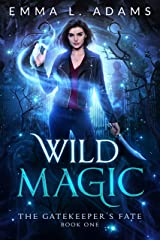 Wild Magic (The Gatekeeper's Fate Book 1) Kindle Edition
