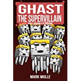 Ghast the Supervillain (Book One): Building a Nether Army (An Unofficial Minecraft Book for Kids Ages 9 - 12 (Preteen)