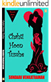 Chahti Hoon Tumhe (Romantic Shorts Book 1)