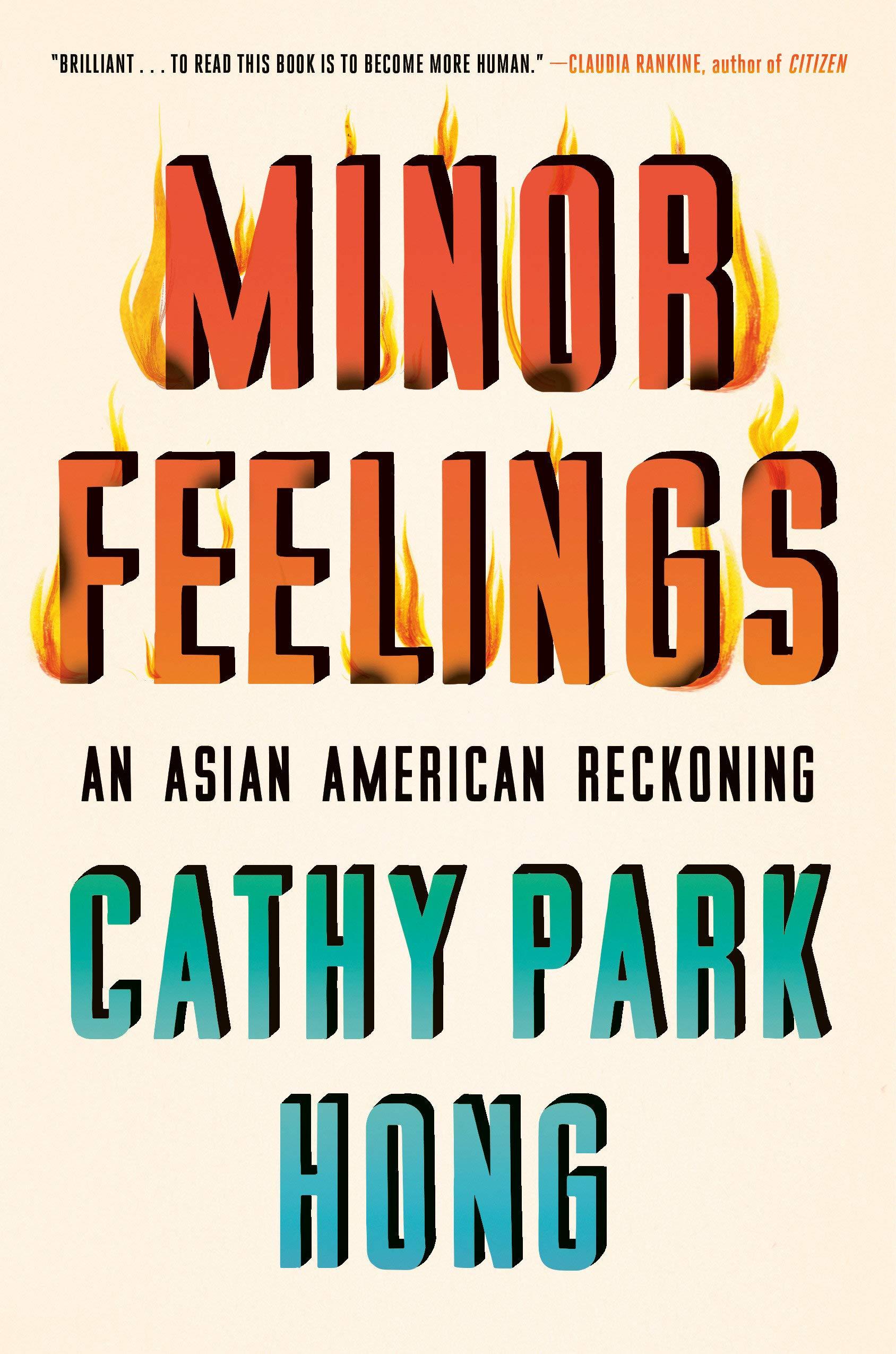 Minor Feelings: An Asian American Reckoning: Hong, Cathy Park:  9781984820365: Books - Amazon.ca
