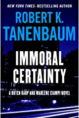 Immoral Certainty (The Butch Karp and Marlene Ciampi Series Book 3)