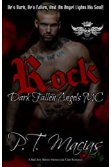 Rock : He's Dark, He's Fallen, And An Angel Lights His Soul! (Dark Fallen Angels MC NorCal Chapter, A Bad Boy Bikers Motorcycle Club Romance Book 5) Kindle Edition
