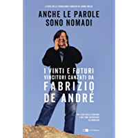Anche le parole sono nomadi: I vinti e i futuri vincitori cantati da Fabrizio De André nei testi delle canzoni e nei suoi interventi in pubblico