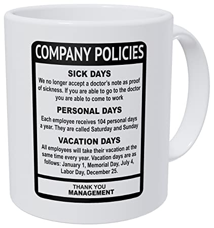 3280f400776 Amazon.com: Wampumtuk Company Policies Boss Employee Work Office 11 Ounces  Funny Coffee Mug: Kitchen & Dining