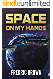 Space On My Hands (English Edition)