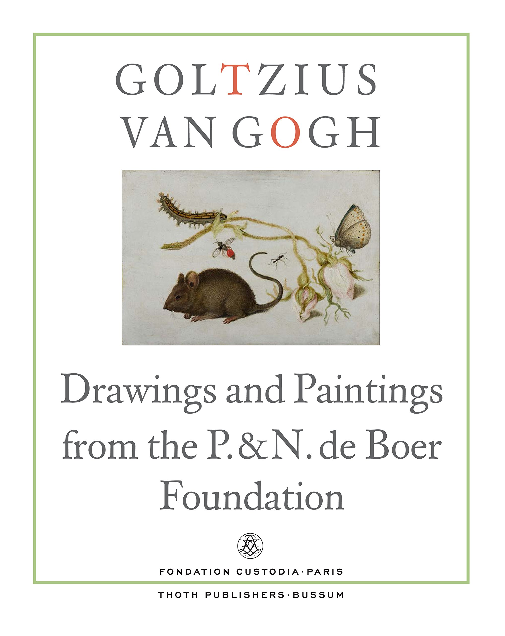 Download Goltzius To Van Gogh - Drawings And Paintings From The P. And N. De Boer Foundation pdf