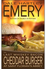 The Last Whiskey Bacon Cheddar Burger at Saint Florian's Abbey Kindle Edition