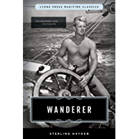 Wanderer: Lyons Press Maritime Classics (English Edition)