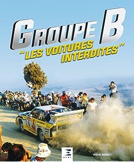 Groupe B : Les voitures interdites