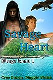 Savage Heart (Savage Island  Book 1)