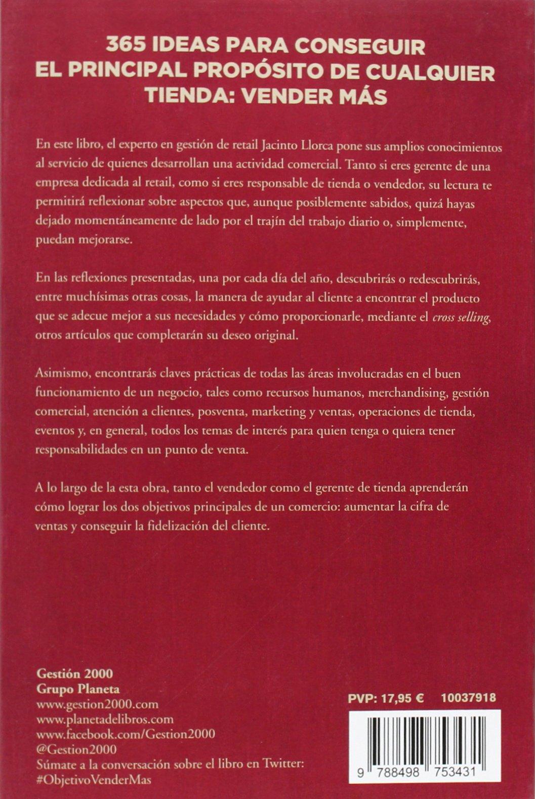 Objetivo : vender más : 365 claves, ideas y reflexiones para incrementar las ventas en tu tienda: Jacinto Llorca Mayol: 9788498753431: Amazon.com: Books
