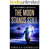 The Moon Stands Still: Book 2 (Raleigh Harmon PI Mysteries)