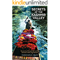 Secrets of the Kashmir Valley: My journey through the conflict between India and Pakistan