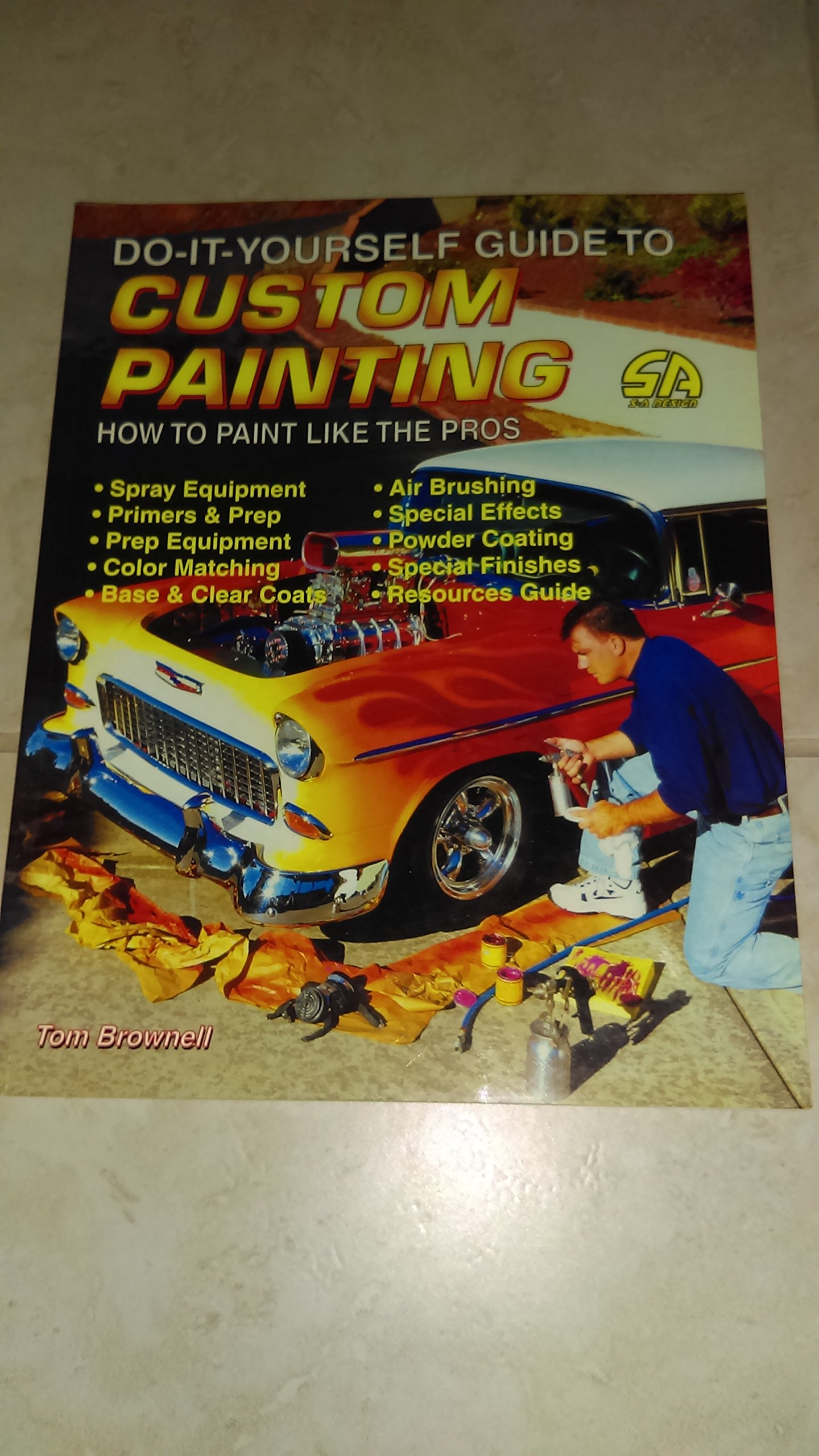 Do it yourself guide to custom painting do it yourself guides for do it yourself guide to custom painting do it yourself guides for car enthusiasts amazon tom brownell 0601784000103 books solutioingenieria Gallery