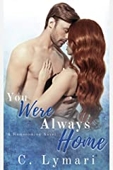 You Were Always Home: An enemies to lovers romance (Homecoming Book 3) Kindle Edition